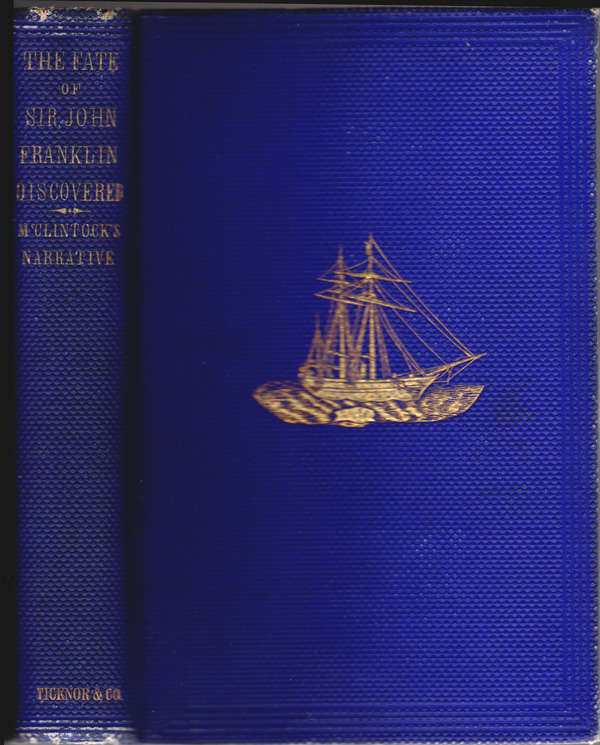 The Fate of Sir John Franklin Discovered; A Narrative of the Voyage of the Fox. Captain F. L. M'Clintock.