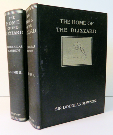 The Home of the Blizzard; Being the story of the Australasian Antarctic Expedition, 1911-1914 [Illustrated in colour and black and white also with maps]. Sir Douglas Mawson.