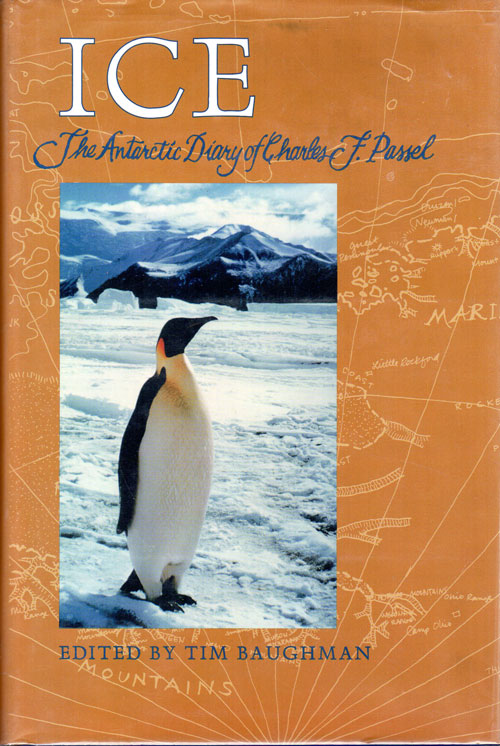 Ice; The Antarctic Diary of Charles F. Passel. Charles F. Passel, Tim Baughman, Ed.