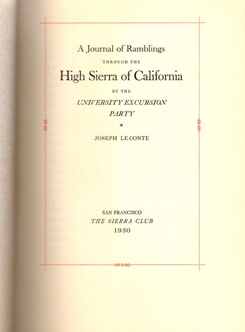 A Journal of Ramblings through the High Sierra of California; By the University Excursion Party [1870]. Joseph Le Conte, Ed. Francis Farquhar.