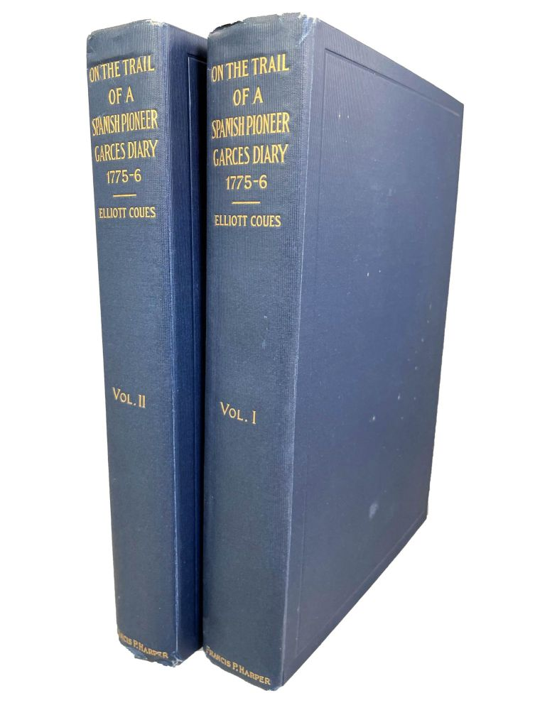 On the Trail of a Spanish Pioneer | The Diary and Itinerary of Francisco Garces (Missionary Priest); In His Travels Through Sonora, Arizona, and California 1775-1776 | Translated from an official contemporaneous copy of the original Spanish manuscript, and edited, with copious critical notes. Elliott Coues, Trans/Ed.