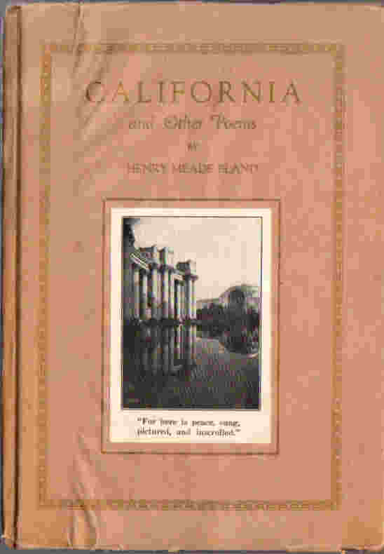 "California | A Song of the Ultimate West and Other Poems; ""Old times,old memories and old faces 