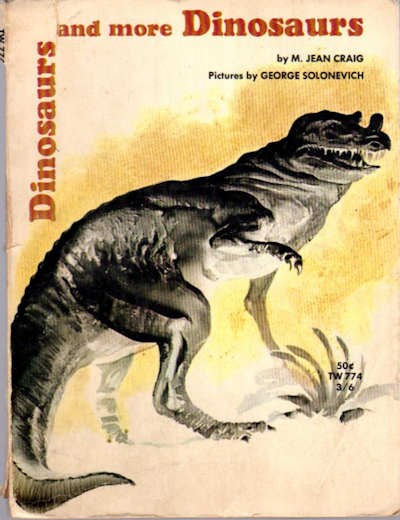 Dinosaurs and more Dinosaurs; [Comment by George Zappler, American Museum of Natural History, New York]. M. Jean Craig.