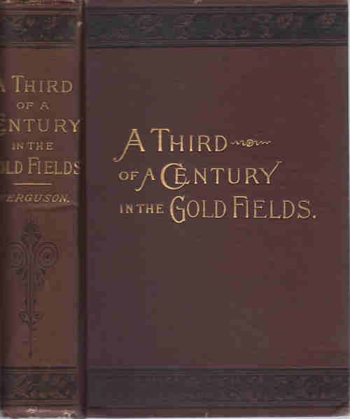 The Experiences of a Forty-niner during Thirty-four Years Residence in California and Australia; [A Third of a Century in the Gold Fields] [Frederick T. Wallace, Ed.]. Charles D. Ferguson.