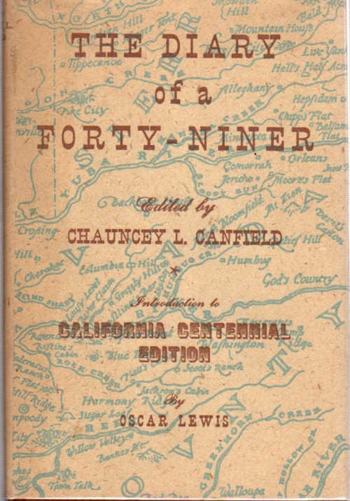 The Diary of a Forty Niner; [Introduction to California Centennial Edition by Oscar Lewis]. Chauncey Canfield, Ed.