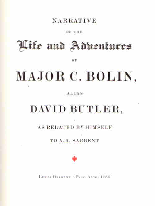 Narrative of the Life and Adventures of Major C. Bolin, Alias David Butler, as Related by Himself to A. A. Sargent. Major C. Bolin, David Butler, A. A. Sargent.