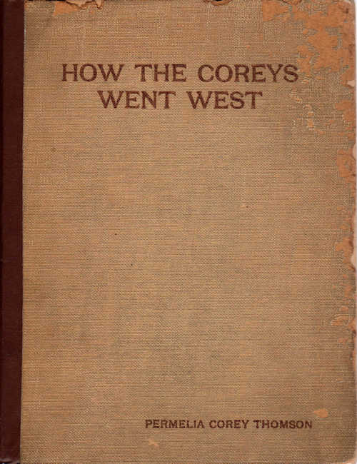 How the Coreys Went West; Fifty Years in Crossing the Continent. Permelia Corey Thomson.