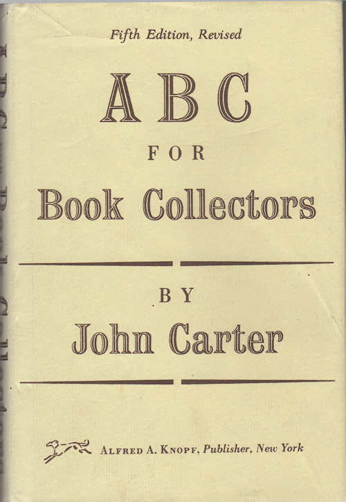 ABC for Book-Collectors; [Descriptive glossary of book related terms of bibliographic descriptions]. John Carter.