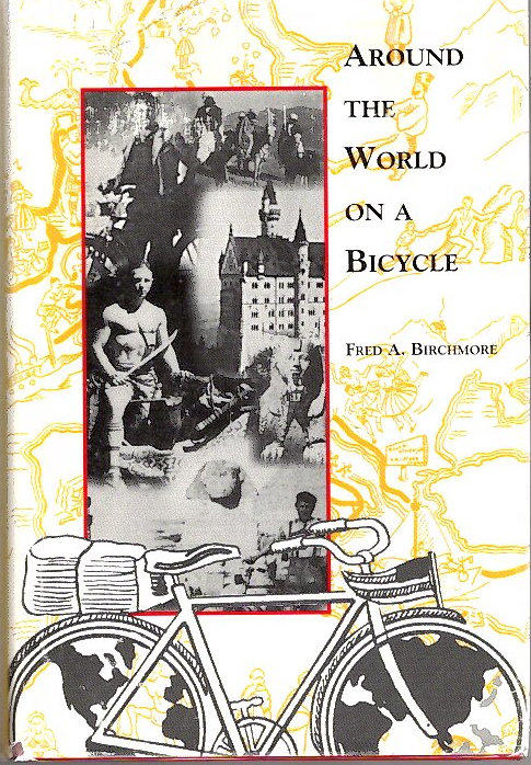 Around the World On a Bicycle; [from the Steve Fossett collection]. Fred A. Birchmore.