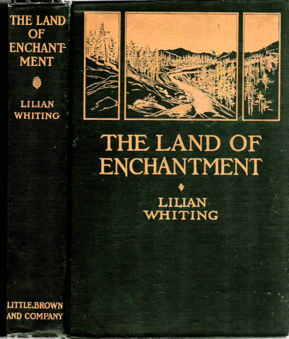The Land of Enchantment; From Pike's Peak to the Pacific. Lilian Whiting.