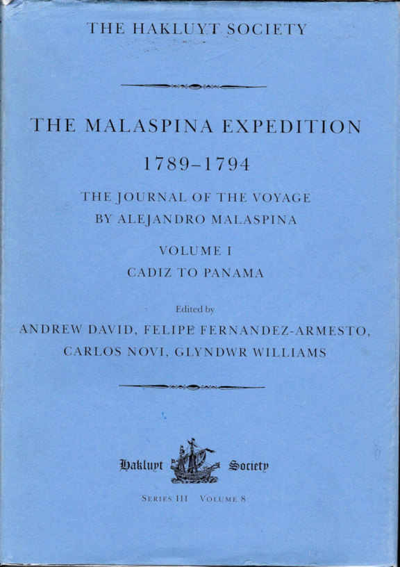 The Malaspina Expedition 1789-1794; Journal of the Voyage by Alejandro Malaspina [In Three Volumes] [The Hakluyt Society Third Series No. 8, 11 & 13]. Andrew David, Ed.
