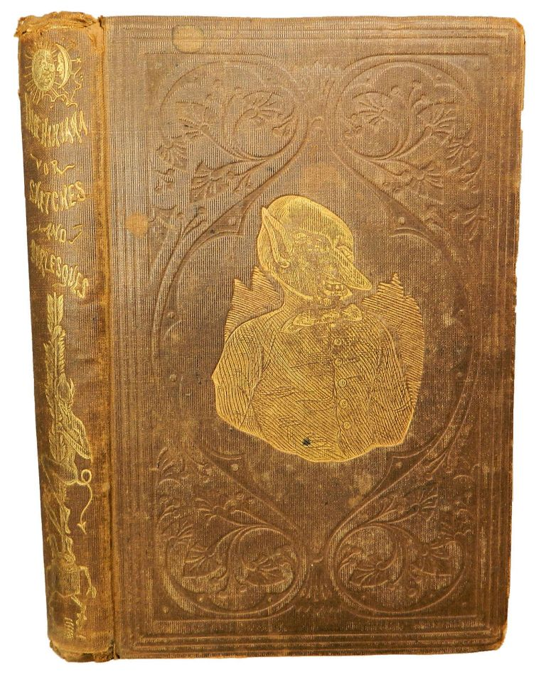 Phoenixiana;; Or Sketched and Burlesques. John Phoenix, George H. Derby.