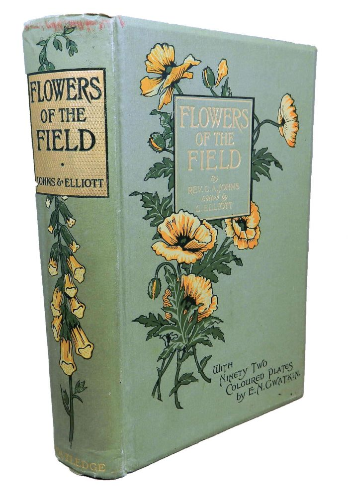 Flowers of the Field; [Revised edition of 1855 edition]. Rev. C. A. Johns, Ed. Clarence Elliott.