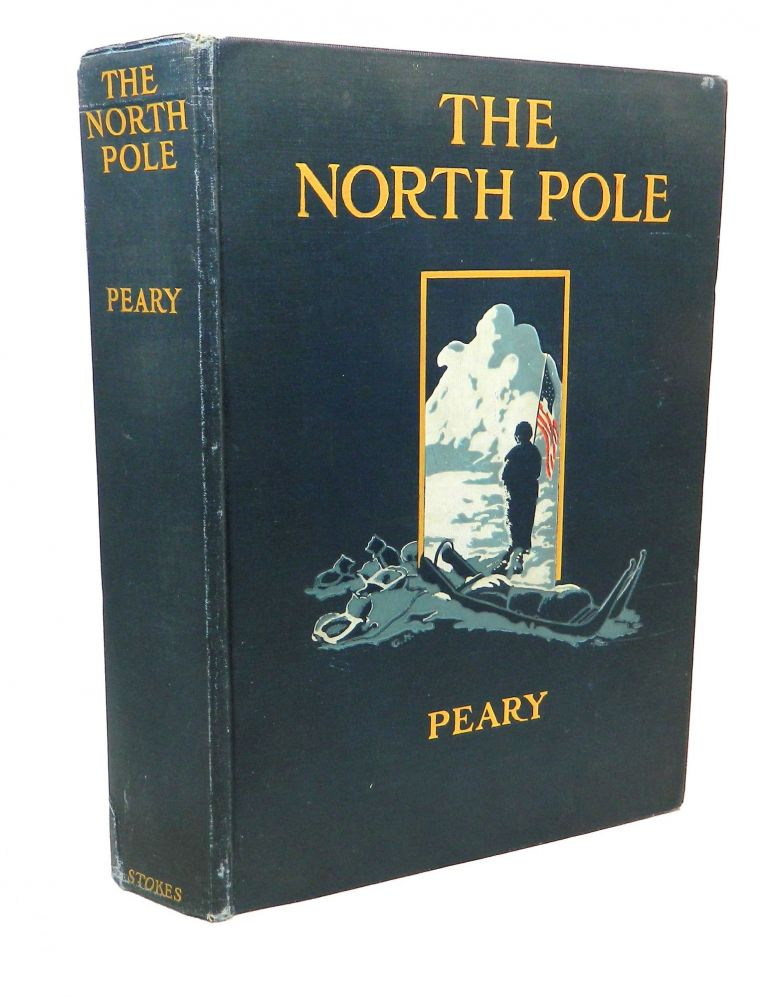 The North Pole; Its Discovery under the Auspices of the Peary Arctic Club [Includes laid in original photograph of Peary not published in this edition]. Robert E. Peary.
