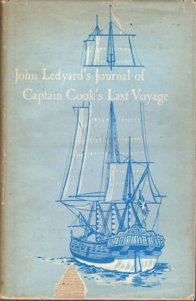 John Ledyard's Journal of Captain Cook's Last Voyage. John: Munford Ledyard, ed, James Kenneth