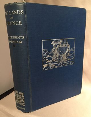 The Lands of Silence; A History of Arctic and Antarctic Exploration. Sir Clements R. Markham.