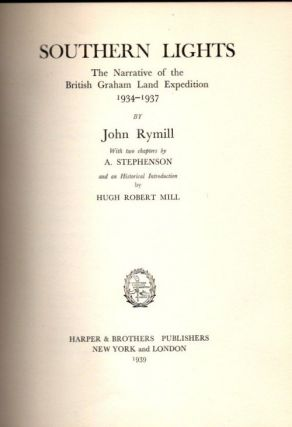 Southern Lights | The Narrative of the British Graham Land Expedition 1934-1937. John Rymill