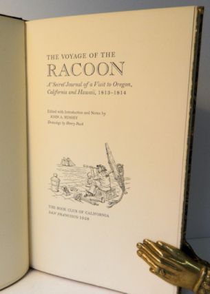The Voyage of the Racoon; A 'Secret' Journal of a visit to Oregon, California and Hawaii, 1813-1814