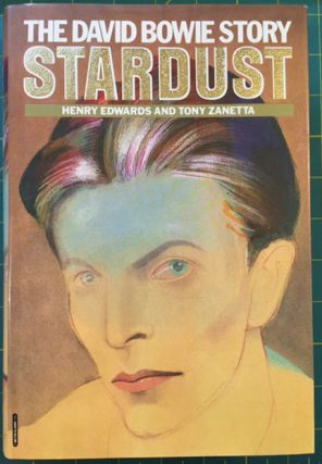 Stardust; The David Bowie Story. Henry Edwards, Tony Zanetta