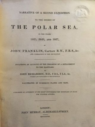 Narrative of a Second Expedition to the Shores of the Polar Sea in the Years 1825, 1826, and 1827; [Including and account of the progress of a detachment to the eastward by John Richardson]