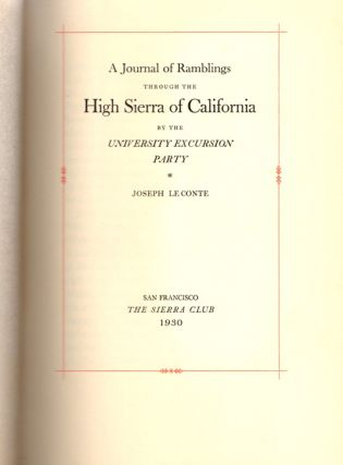 A Journal of Ramblings through the High Sierra of California; By the University Excursion Party...