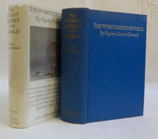 The Worst Journey in the World; Being an account of Scott's Last Antarctic Expedition, 1910-1913, especially of the Winter, Polar, and Search Journeys; with the diaries of those who took part, nine illustrations by the late Dr. Edward A. Wilson, and four maps by the author, with a postscript 1948. Aspey Cherry-Garrard.