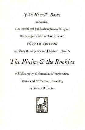 The Plains & the Rockies; A Critical Bibliography of Exploration, Adventure and Travel in the American West 1800-1865 [Revised, Enlarged and Edited by Robert H. Becker]