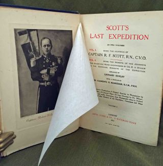 Scott's Last Expedition; In Two volumes | Vol. I Being The journals of Captain Scott | Vol. II Being The Reports of the Journeys & The Scientific Work Undertaken by Dr. E.A. Wilson and the Surviving Members of the Expedition Arranged by Leonard Huxley
