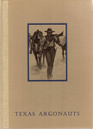 Texas Argonauts | Isaac H. Duval and the California Gold Rush. Richard H. Dillon.