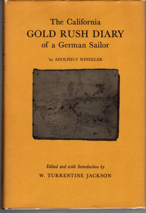 The California Gold Rush Diary of a German Sailor; Illustrated with pencil sketches by his...