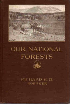 Our National Forests; A short popular account of the work of the United States Forest Service on...
