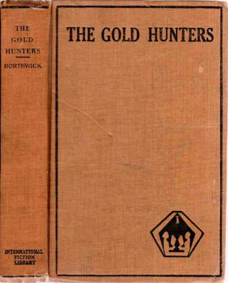 The Gold Hunters; A First-Hand Picture of Life in California Mining Camps in the Early Fifties....