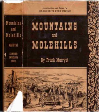 Mountains and Molehills; Or Recollections of a Burnt Journal [with illustrations by the Author | Reprinted in facsimile from the first American edition of 1855] [Introduction and Notes by Marguerite Eyer Wilbur]. Frank Marryat.