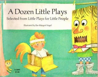A Dozen Little Plays; Selected from Little Plays for Little People