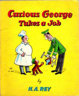 Curious George takes a job. H. A. Rey.