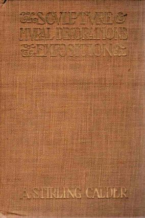 The Sculpture and Mural Decorations of the Exposition; A Pictorial survey of the Art of the...