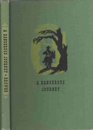 A Dangerous Journey; California 1849. J. Ross Browne