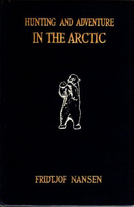 Hunting and Adventure in the Arctic. Fridtjof Nansen.