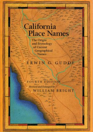 California Place Names; The Origin and Etymology of Current Geographical Names