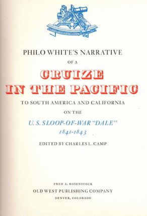 Philo White's Narrative of Cruize in the Pacific; To South Anerica and California on the...