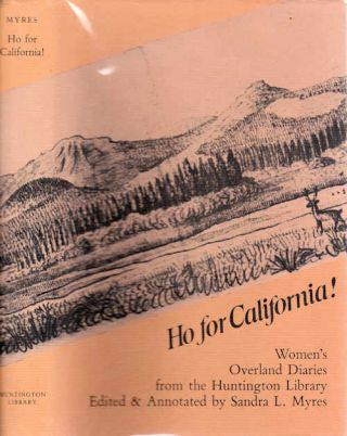 Ho for California; Women's Overland Diaries from the Huntington Library