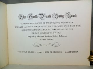 The Gold Rush Song Book; Comprising a group of twenty-five authentic ballads as they were sung by the men who dug for gold in California during the period of the Great Gold Rush of 1849 [Illustrations by Mallette Dean]