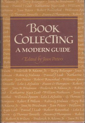 Book Collecting; A Modern Guide. Jean Peters, Ed.