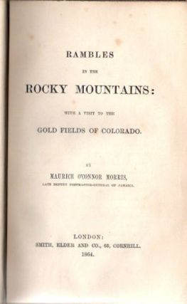 Rambles in the Rocky Mountains; With a Visit to the Gold Fields of Colorado