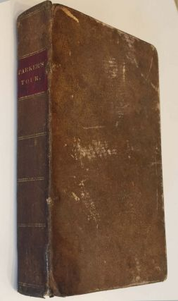 A Journey Beyond the Rocky Mountains; Under the Direction of the A.B.C.F.M.   Performed in the Years 1835, '36, and '37; Containing A Description of the Geography, Geology, Climate, and Productions; and the Number, Manners, and Customs of the Natives with a Map of Oregon Territory
