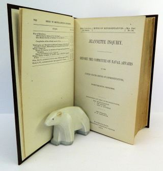 Jeannette Inquiry.; Before the Committee on Naval Affairs of the United States House of Representatives, Forty-Eigth Congress [48th Congress, 1st Session, Miscellaneous Document No. 66, Vol. 31] [from the Steve Fossett collection]