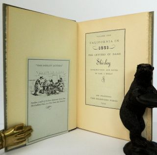 California in 1851 - 1852 The Letters of Dame Shirley; [The Shirley Letters in two volumes] Introduction and notes by Carl I. Wheat