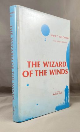 The Wizard of the Winds; [as told to Robert Hull] [from the Steve Fossett collection]. Ward T....