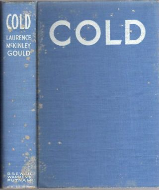 Cold; The Record of An Antarctic Sledge Journey [Byrd Little America I Expedition 1928-30]....