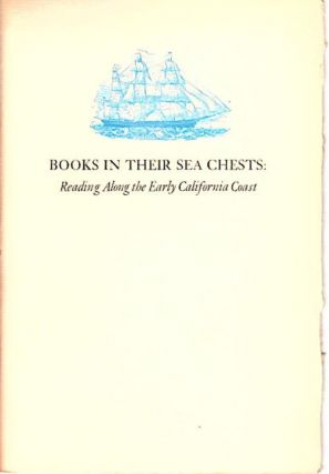 Books in Their Sea Chest; Reading Along the Early California Coast [California Library...
